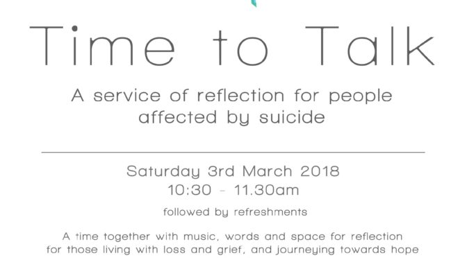 <Time to Talk - a service of reflection for people affected by suicide>